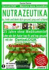 NUTRAZEUTIKA - Iss, trink und denk dich gesund, jung und schlank! von Dantse Dantse (2016, Gebundene Ausgabe)