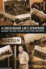 A Lincolnshire Lad's Scrapbook: More Tales from Nocton Estate by Len Woodhead (Paperback, 2008)