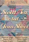 Sweet Tea and Jesus Shoes by Deborah Smith 9780967303505 Paperback 2000