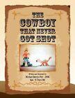The Cowboy That Never Got Shot 9781441598783 by Michael Butryn Pell Book
