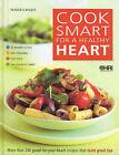 Cook Smart for a Healthy Heart by Reader's Digest (Australia) Pty Ltd (Hardback, 2005)