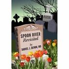 Spoon River Revisited by Daniel J Benor (Paperback / softback, 2012)