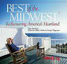 Best of the Midwest: Rediscovering America's Heartland by Dan Kaercher (Paperback, 2005)