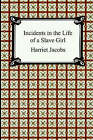 Incidents in the Life of a Slave Girl by Harriet Jacobs (Paperback / softback, 2005)
