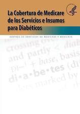 La Cobertura de Medicare de Los Servicios e Insumos para Diabeticos by U. S....