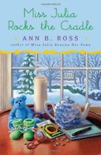 Miss Julia Rocks the Cradle by Ann B. Ross (2011, Hardcover)