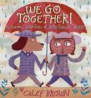 We Go Together!: A Curious Selection of Affectionate Verse by Calef Brown (Hardback, 2013)
