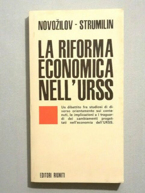 "NOVOZILOV, STRUMILIN, BLJACHMAN, IOFFE ""LA RIFORMA ECONOMICA DELL'URSS"" 1969"