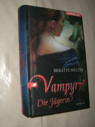 1 von 1 - Brigitte Melzer: Vampyr - Die Jägerin (Gebundene Ausgabe)