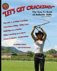 Let's Get Cracking! (Second Edition) : The How-To Book of Bullwhip Skills by Robert Dante (2016, Trade Paperback)