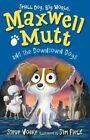 Maxwell Mutt and the Downtown Dogs von Steve Voake (2016, Taschenbuch)