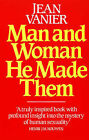 Man and Woman He Made Them by Jean Vanier (Paperback, 1985)