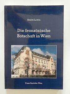 Die-franzoesische-Botschaft-in-Wien-Andre-Lewin-Deuticke-Verlag-Wien