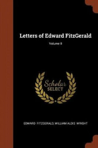 Letters of Edward Fitzgerald; Volume II by Edward Fitzgerald.