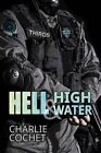 Hell & High Water by Charlie Cochet (Paperback / softback, 2014)
