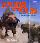 Walking with Beasts : Prehistoric Safari by Tim Haines (Hardback, 2001)