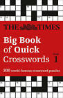 The Times Big Book of Quick Crosswords Book 1: 300 world-famous crossword puzzles by The Times Mind Games (Paperback, 2016)