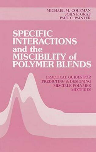 Specific Interactions and the Miscibility of Polymer Blends by Michael M Coleman