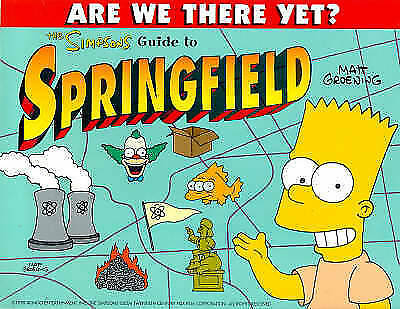 "1 of 1 - ""AS NEW"" Simpsons' Guide to Springfield (Are We There Yet?), Groening, Matt, Boo"