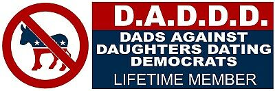 Dads Against Daughters Dating Democrats bumper sticker DADDD