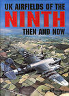 UK Airfields of the Ninth: Then and Now by Roger A. Freeman (Hardback, 1994)
