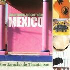 Traditional Music from Mexico by Son Jarocho De Tlacotalpan (CD, Dec-2005, Arc Music)