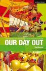 Our Day Out: Improving Standards in English Through Drama at Key Stage 3 and GCSE by Willy Russell (Paperback, 2011)