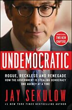 Undemocratic : How Unelected, Unaccountable Bureaucrats Are Stealing Your Liberty and Freedom by Jay Sekulow (2016, Paperback)