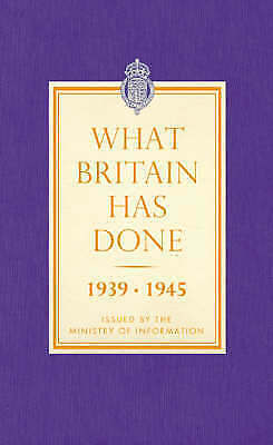 1 of 1 - What Britain Has Done 1939-1945, , New Book