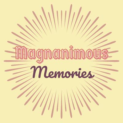 Magnanimous Memories