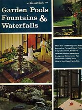 GARDEN POOLS FOUNTAINS & WATERFALLS- 130 Photographs, Plans, Instructions, Tips.