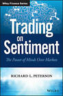 Trading on Sentiment: The Power of Minds Over Markets by Richard L. Peterson (Hardback, 2016)