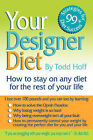 Your Designer Diet by Todd M Hoff (Paperback / softback, 2007)