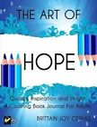 The Art of Hope: Quotes, Inspiration and Insight a Coloring Book Journal for Adults by Brittain Joy Cephas (Paperback / softback, 2015)