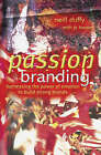 Passion Branding: Harnessing the Power of Emotion to Build Strong Brands by Jo Hooper, Neill Duffy (Hardback, 2003)