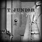 Man In Gray by T. Junior (CD, Feb-2012, TCB Records)