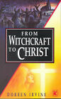 From Witchcraft to Christ by Doreen Irvine (Paperback, 1994)
