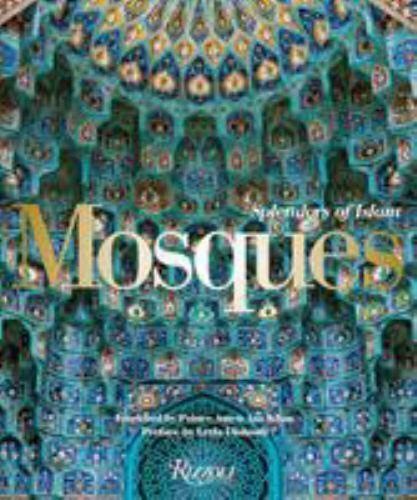 Mosques Splendors Of Islam By Leyla Uluhanli 2017, Hardcover  - $64.83