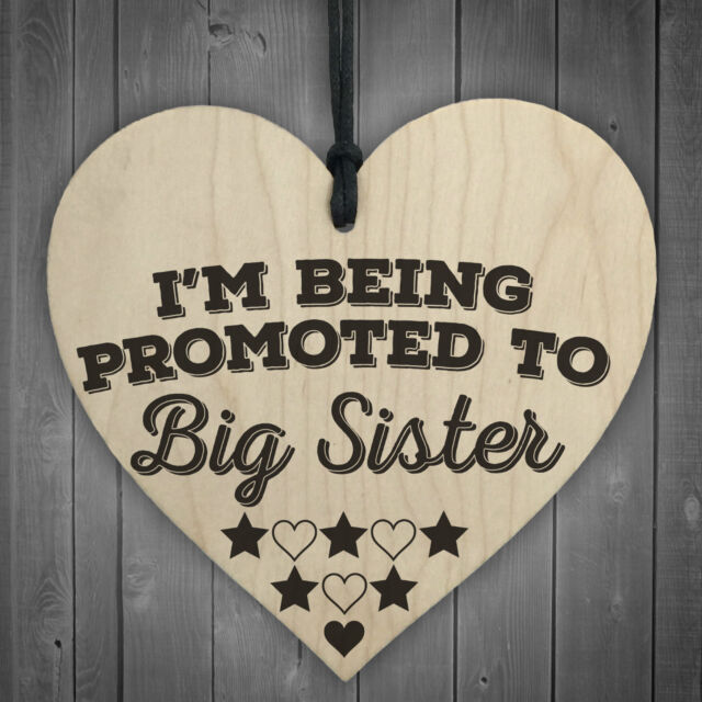 Being Promoted To Big Sister Wooden Hanging Heart Plaque Sisters Love Gift Sign