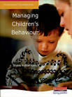 Managing Children's Behaviour by Sheila Riddall-Leech (Paperback, 2003)
