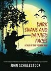 Dark Swans and Painted Faces by John Schalestock (Paperback / softback, 2014)