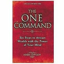 The One Command: Six Steps to Attract Wealth with the Power of Your Mind - Good