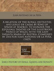 A Relation of the Royall Festiuities and Juego de CA as by King of Spaine at Madrid. to Honour the Espousall Treaties of the Illustrious Prince of Wales, with the Lady Infanta Maria of Austria. Composed by Doctor Iuan Antonio de La Pe A. (1623) by Juan Antonio De La Pea, Juan Antonio De La Pena (Paperback / softback, 2010)