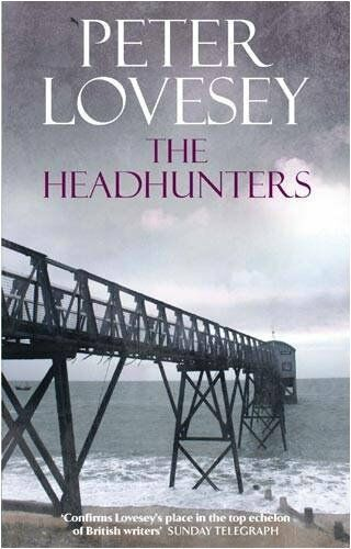 The Headhunters By Peter Lovesey. 9780751541298