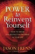 Power to Reinvent Yourself: How to Break the Destructive Patterns in Your Life,