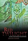 Red Twilight: Long Distance Runners by Dustin Feyder (Hardback, 2012)