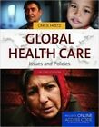 Global Healthcare: Issues and Policies by Carol Holtz (Hardback, 2016)