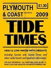 Plymouth and Coast Tide Timetable: 2009 by Outstanding UK Limited (Pamphlet, 2009)