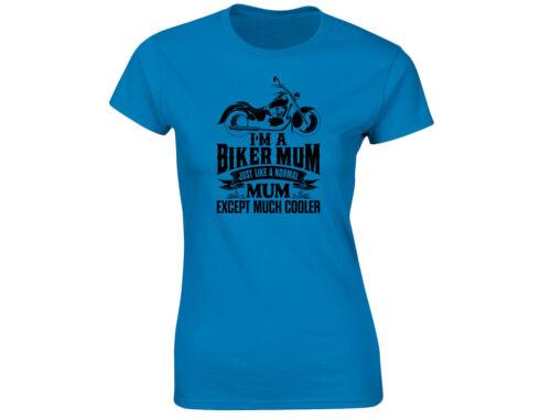I/'m A Biker Mum Außer Kühler Damen Lustiges T-Shirt 12 Farben