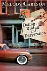 Dating, Dining, and Desperation by Melody Carlson (Paperback / softback, 2014)